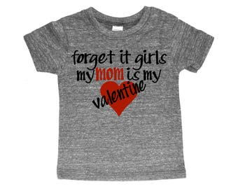 Valentines Baby Toddler Forget it Girls Valentines Mom Valentine Mamas Boy Baby Boy Valentine Toddler Valentine Shirt Baby Valentines Shirt
