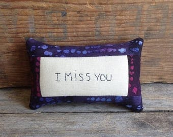 I Miss You Pillow. Mini Pillow. Miss You Pillow. Miss You. Batik Fabric Pillow. Small Pillow. Handwritten. Hand-stitched. Hand Embroidered.