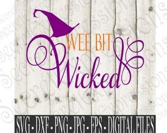 Wee Bit Wicked Svg, Halloween Svg, Witch Svg, Wicked Svg, Svg File, Digital File, EPS, DXF, PNG, Jpg, Svg, Cricut Svg, Silhouette Svg