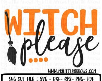 SALE- Witch please svg   SVG, DXF, Eps, png Files for Cutting Machines Cameo or Cricut   Womens Halloween Shirt   Cute Halloween svg   witch