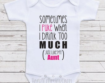 "Aunt Baby Clothes ""Sometimes I Puke"" Funny Baby One Piece, Aunt Baby Shirts, Gender Neutral Baby Clothes  C105"