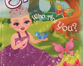 Who Are You? Ella The Enchanted Princess by Rosaria L. Calafati