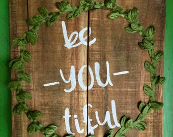 Be-you-tiful wood sign