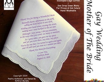Gay Wedding ~ Mother of the Bride Gift From Her Daughter L107 Title, Sign & Date for Free!  Wedding Hankerchief Poem Printed Hankie