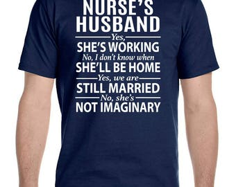 Nurse's Husband - Yes She's Working - No, I Don't Know When She'll Be Home...  - Unisex T-Shirt - Nurse's Husband Shirt