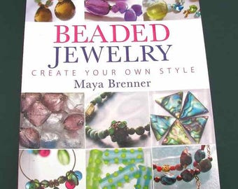 2012 Beaded Jewelry Create Your Own Style Maya Brenner Paperback