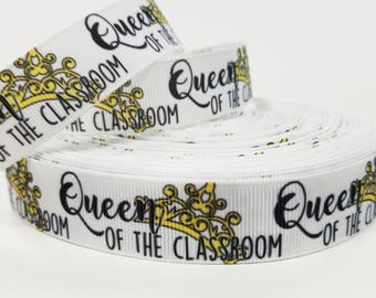 "7/8 "" inch Queen of the Classroom - Teacher Student - Back to School - Printed Grosgrain Ribbon for 7/8 inch  Hair Bow"