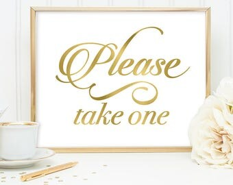 Please Take One Sign DIY, Reception Sign / Gold Wedding Sign / White Gold Calligraphy, Faux Metallic Gold ▷ Instant Download JPEG