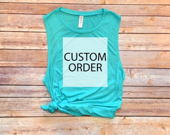 Your Custom Order, Custom Order, Custom Tank Top, Custom Muscle Tank, Custom Tank, Custom Shirt, Made To Order Tank, Personalized Tank,