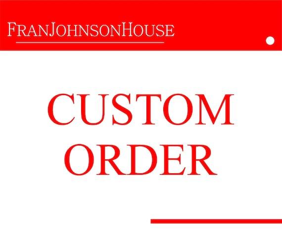 Custom order for Hannah King