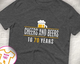 Cheers and Beers to 70 Years Shirt, 70th Birthday Shirt, 70th bday, 70th birthday gift, Funny 70th Shirt, 70 Years old, Cheers to 70 Years