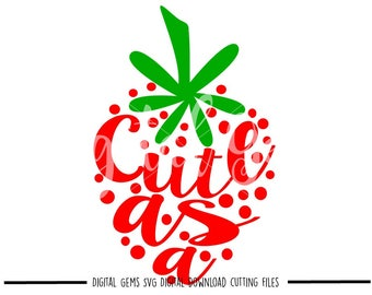 Cute as a berry svg / dxf / eps / png files. Digital download. Compatible with Cricut and Silhouette machines. Small commercial use ok.