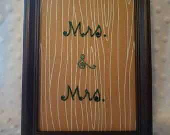 Mrs. & Mrs. 5x7 framed hand embroidered art on wood grain print fabric Wedding Gift anniversary bridal shower gift