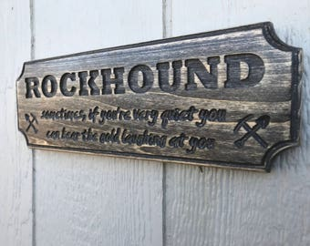 Rock Hound Carved Wooden sign - Laughing Gold