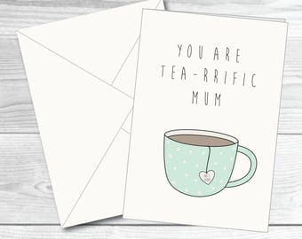 Mother's day card funny Birthday day card Mum card pun card funny card tea card tea pun teariffic