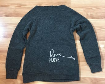 Love for Love Organic Cotton Long Sleeve Sweatshirt.  Off the shoulder, Raglan neck.  Made in the USA. Lounge, Workout, Brunch Top. Namaste.