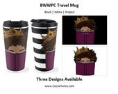 BWWPC TRAVEL MUG | Coffee Cup | Cute Mug | Unique Mug | Tall Mug | Coffee | Tea | Cocoa | Hot Bevarage | Black Girl Magic