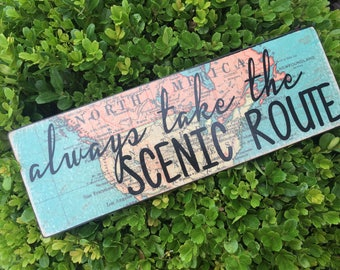 Always Take the Scenic Route- Map Sign