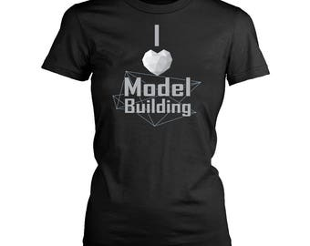Model building womens fit T-Shirt. Funny Model building shirt.