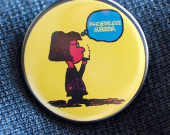 Psychedelicize Suburbia Button