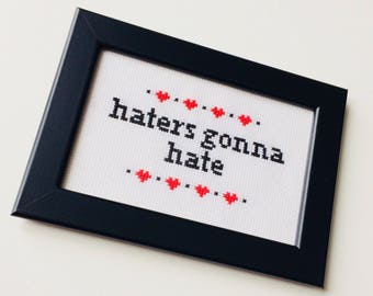 Haters Gonna Hate | Taylor Swift | Sassy | Heart | Framed | Cross Stitch | Completed | Home | Geek |