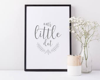 Our Little Dot Nursery Art Print - Nursery Print - Grey Nursery Art