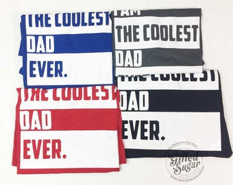 Father's Day Shirt, Father's Day, Father Day Gift,Dad Shirt, I Am The Coolest Dad Ever, Dad Christmas Gift