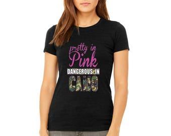 LADIES PREMIUM Tshirt Pretty in Pink Women's  Dangerous In Camo Cowgirl Shirts