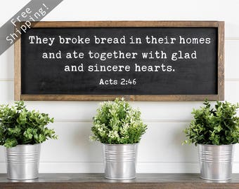 "They Broke Bread Sign, Acts 2 46, They Broke Bread In Their Homes, Dining Room Signs, Rustic Dining Room Decor, 25""w x 9.5""h"