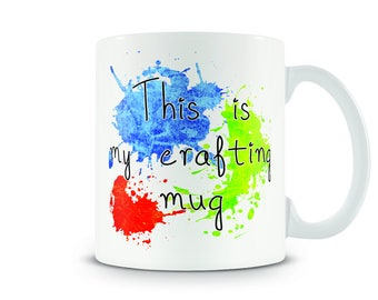 This is my crafting mug / I love painting / Any Text customised.