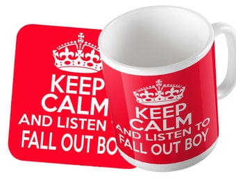 Keep Calm and listen to Fall Out Boy Mug and Coaster Set Double Pack