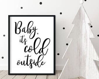 Baby It's Cold Outside, Modern Farmhouse Print, Farmhouse Christmas Decor, Modern Farmhouse Holiday, Winter Gift for Wife