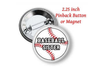 "2.25"" Baseball Sister Button or Magnet"