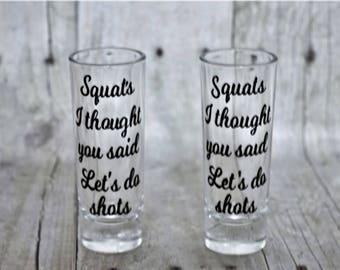 Squats? I thought you said Let's do shots-Shot Glass-Let's do shots-Squats shot glasses- Barware- Funny shot glass-Rough Day