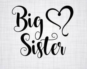 Big Sister SVG; Cricut Cut File; Vector; Cameo Cut File; DXF; Silhouette Cut File; Sibling Birth Announcement; Big sis shirt; Shirt SVG;