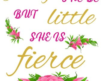 Though She Be But Little She is Fierce # 1 - 8 x 10 - T Shirt Iron On Transfer -