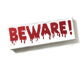 beware! sign - scary halloween decor - halloween decor - scary decor - beware! scary - halloween - halloween signs - fall signs - fall decor