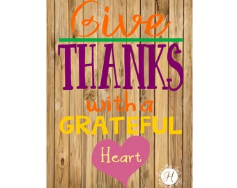 Give thanks  with a grateful heart  wood sign  Halloween SVG DFX Cut file  Cricut explore files vinyl decal wood sign t shirt cricut cameo