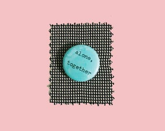 """alone, together hand-typed typewriter pin pinback 1"""" button"""