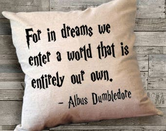 Harry Potter Pillow Cover,Harry Potter Gift, Dumbledore Quote Pillow Cover,18 x 18 Pillow Cover,For in Dreams We Enter,Personalized Pillows