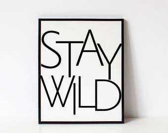 Stay Wild 11x14