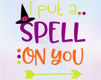Halloween svg, Witch svg, I put a spell on you svg. Cutting file for silhouette cameo and cricut design space. SVG, PNG, DXF