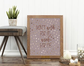 Inspirational Artwork, Office Decor, Don't Wish For It Work For It, Foil Print, Office Print, Motivational Print, Office Artwork, Foil Art
