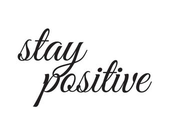 Stay Positive Wall Quote, Wall Decoration, Wall Art, Wall Decal, Wall Decoration