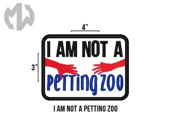 """NOT a PETTING ZOO 3"""" x 4"""" Service Dog Patch"""
