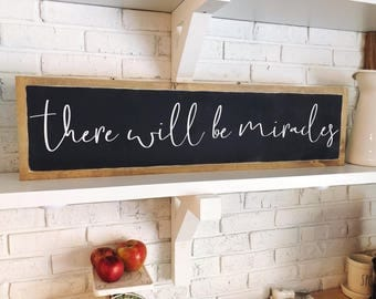 "There will be miracles | 38""x10"" 