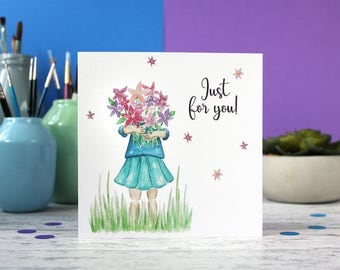 Just for you card, Note card, Thinking of you card, Sympathy card, Best wishes card, Condolences card, Flowers card, get well soon card