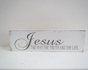 Jesus The Way, The Truth And The Life Sign/Spring Sign/Religious Sign/Hand Painted Scripture Sign/Inspirational Sign