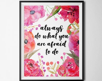 Always Do What You Are Afraid To Do Printable Inspirational Wall Art Positive Quotes Quote Print Ralph Waldo Emerson Quote Pink Floral