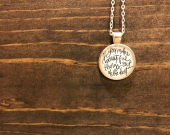 Hand lettered You Make Beautiful Things Out of the Dust Bezel Pendant Necklace in SILVER Handmade Jewelry Worship Song Gungor